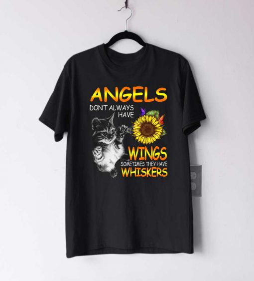 Angels Don't Always Have T Shirt