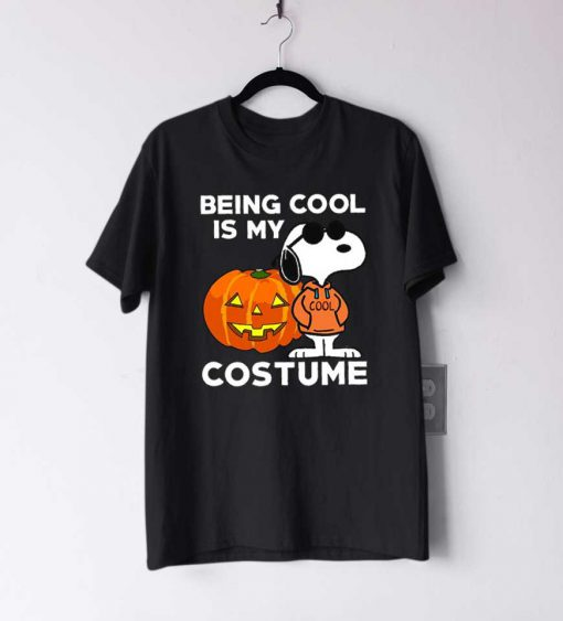 Being Cool Is My Costume T Shirt
