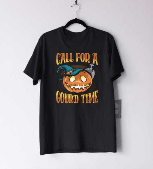 Call For a Gourd Time T Shirt