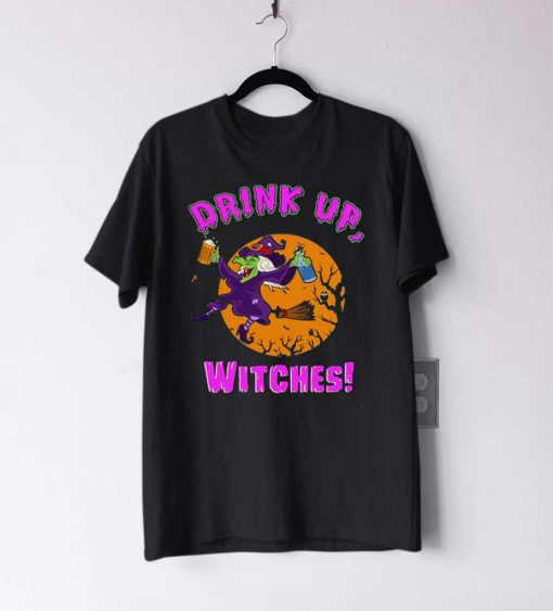Drink Up Witches Halloween T Shirt