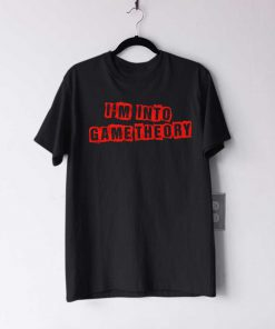 I'm Into Game Theory T Shirt