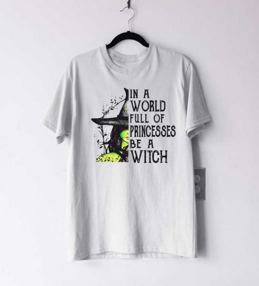 In A World Full Of Princesses T Shirt