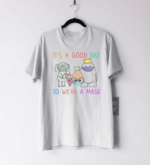 Its A Good Day T Shirt