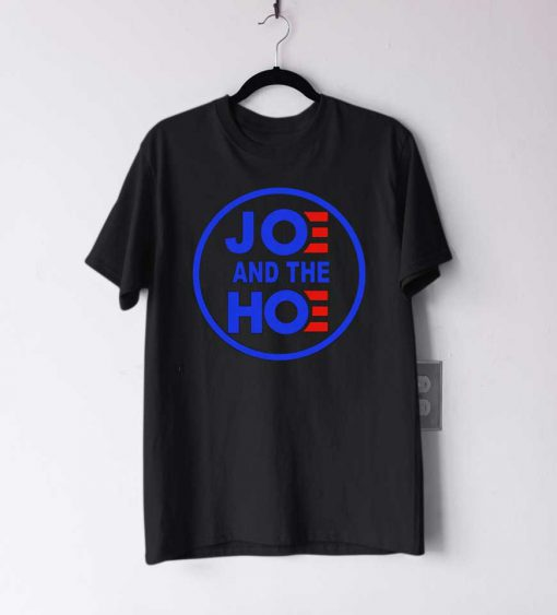 Joe and the hoe tee T Shirt