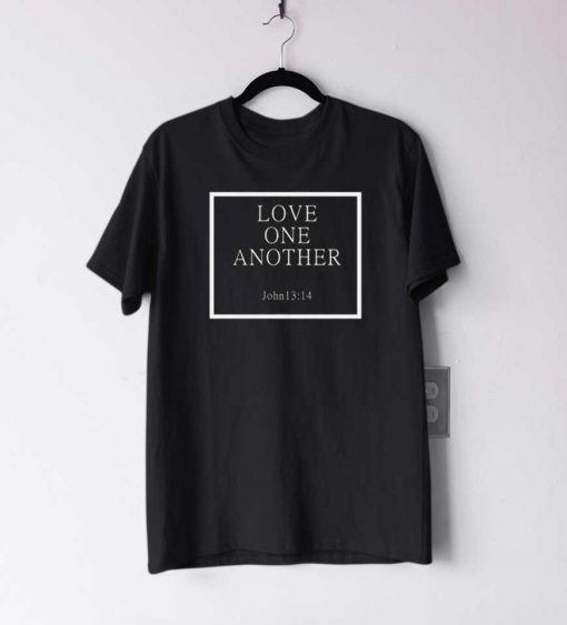 Love One Another T Shirt