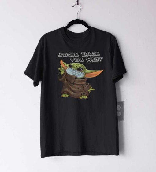 Stand Back You Must T Shirt