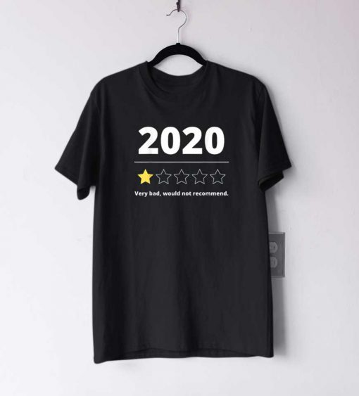 2020 Review Very Bad T Shirt