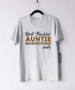 Hot Leopard Best Freakin Auntie And Godmother Ever T Shirt